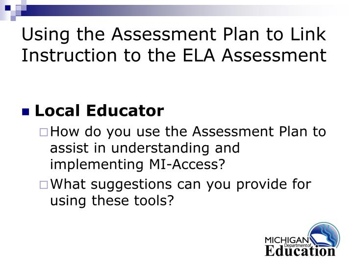 Using the Assessment Plan to Link Instruction to the ELA Assessment