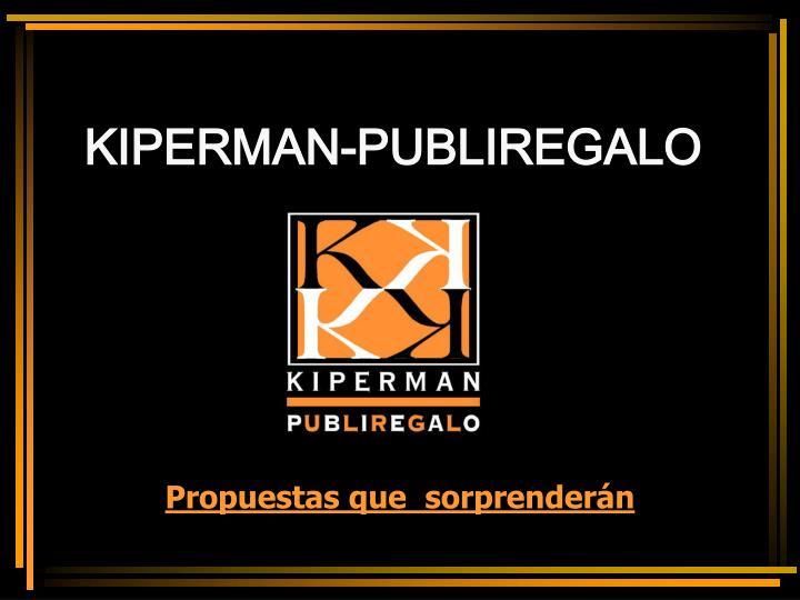 Kiperman publiregalo