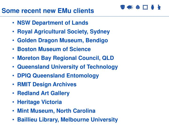 Some recent new EMu clients