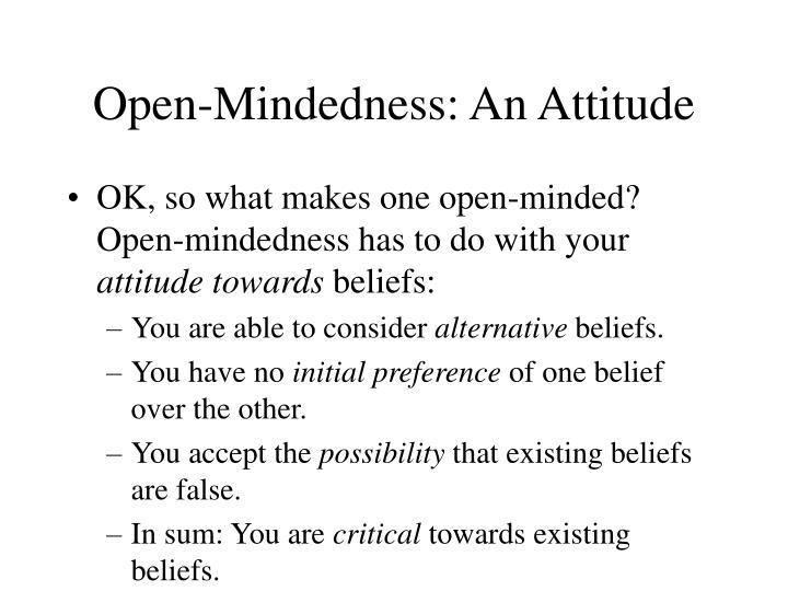 Open-Mindedness: An Attitude