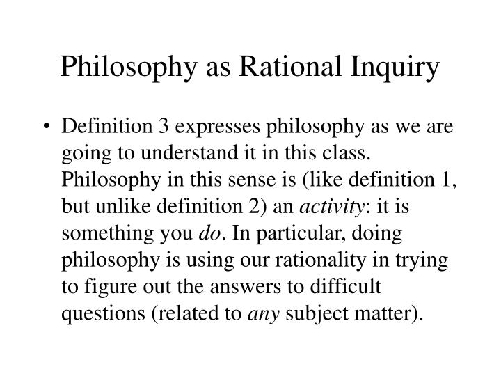 Philosophy as Rational Inquiry