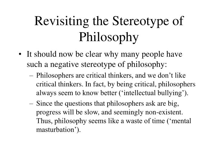 Revisiting the Stereotype of Philosophy