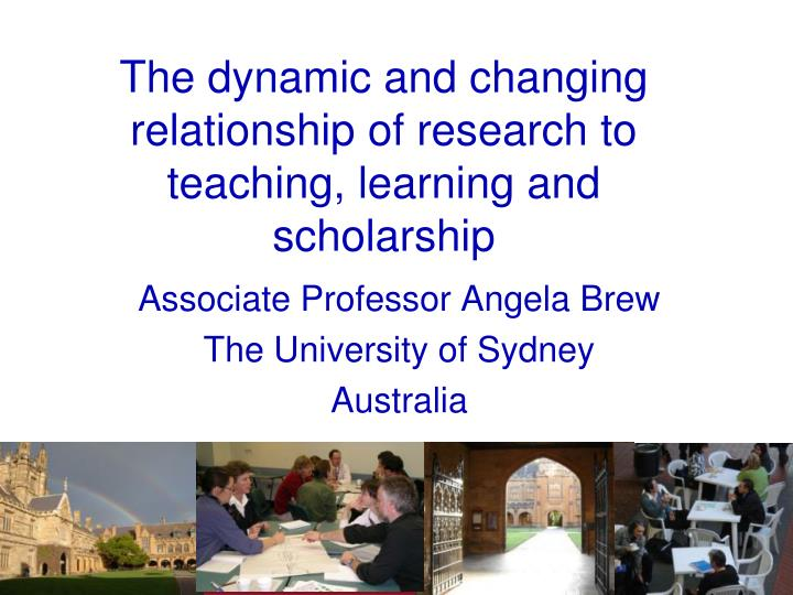 the dynamic and changing relationship of research to teaching learning and scholarship n.