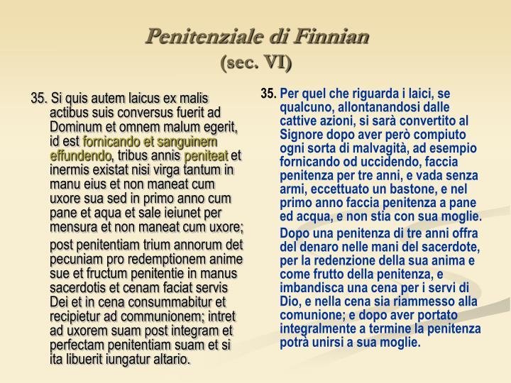 35. Si quis autem laicus ex malis actibus suis conversus fuerit ad Dominum et omnem malum egerit, id est