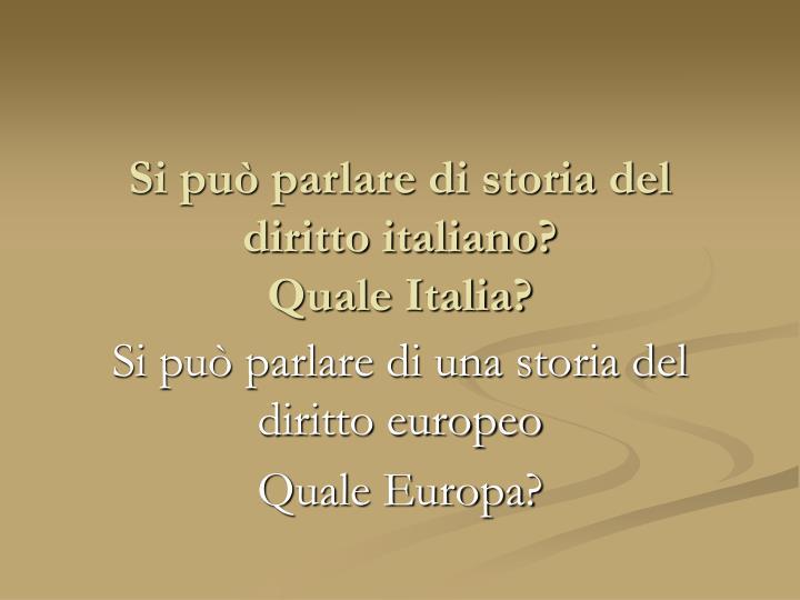 Si può parlare di storia del diritto italiano?