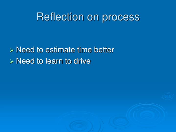 Reflection on process