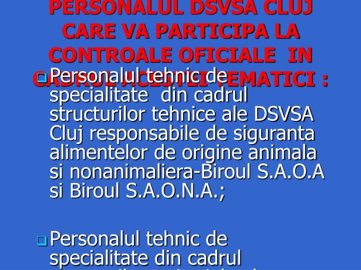 PERSONALUL DSVSA CLUJ CARE VA PARTICIPA LA CONTROALE OFICIALE  IN CADRUL ACESTEI TEMATICI :