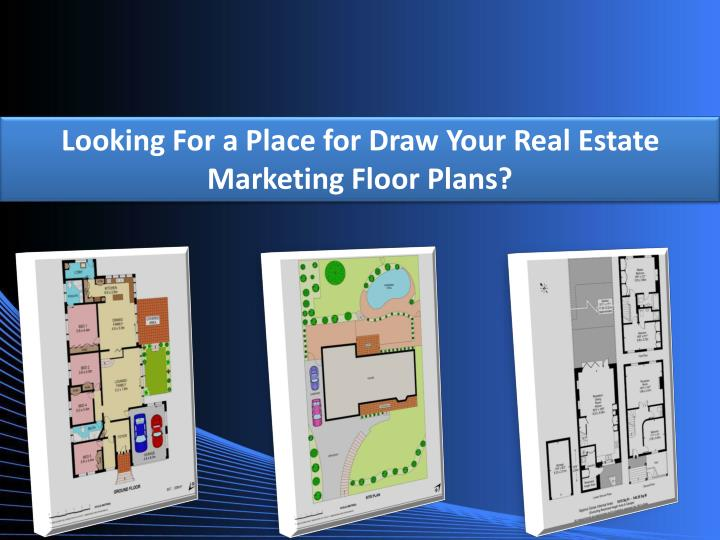 Ppt looking for a place for draw your real estate for Floor plans for real estate marketing