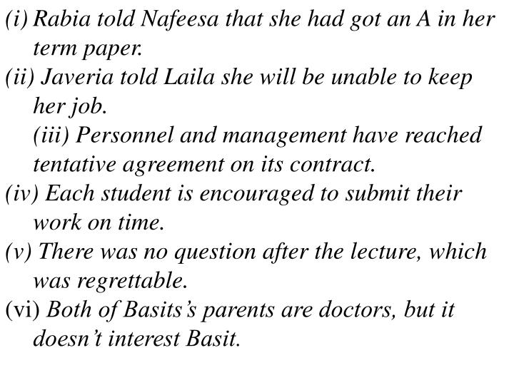 Rabia told Nafeesa that she had got an A in her term paper.