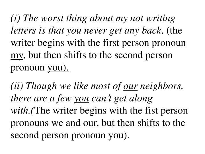(i) The worst thing about my not writing letters is that you never get any back