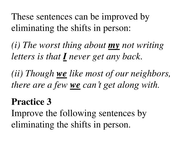 These sentences can be improved by eliminating the shifts in person: