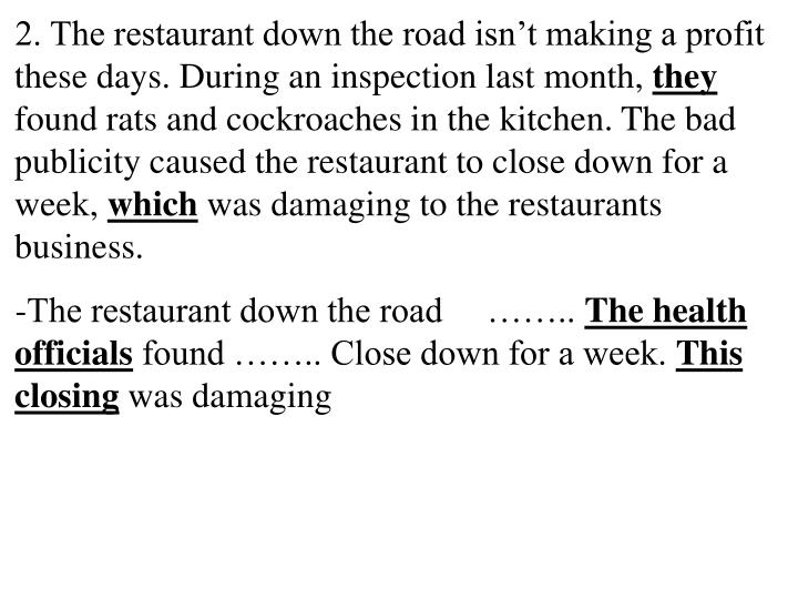 2. The restaurant down the road isn't making a profit these days. During an inspection last month,