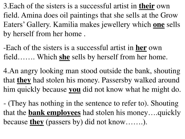 Each of the sisters is a successful artist in