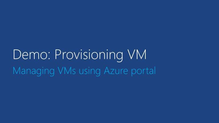 Demo: Provisioning VM