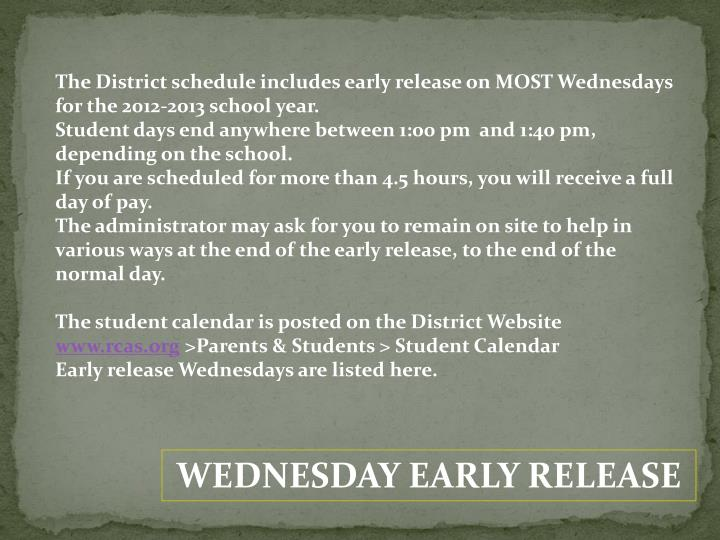 The District schedule includes early release on MOST Wednesdays for the 2012-2013 school year.