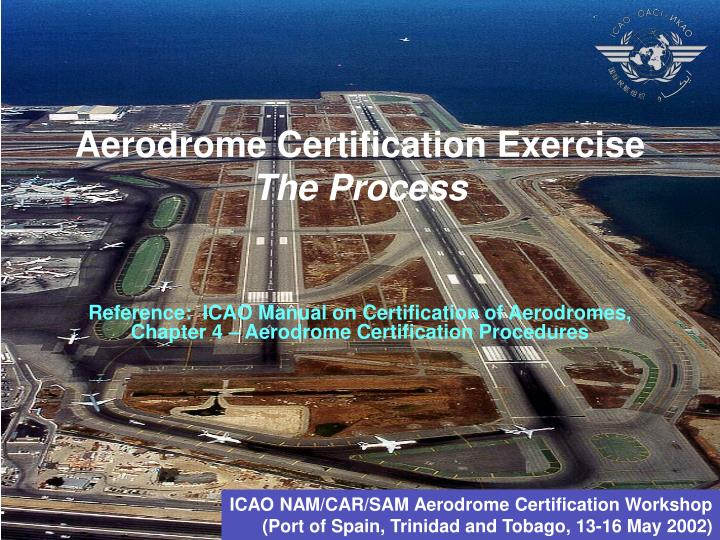 aerodrome certification exercise the process n.