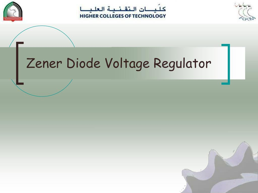 Ppt Zener Diode Voltage Regulator Powerpoint Presentation Id5278154 Limit The Current But How So And Why Do We Need It For A N