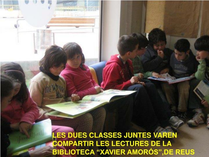 """LES DUES CLASSES JUNTES VAREN COMPARTIR LES LECTURES DE LA BIBLIOTECA """"XAVIER AMORÓS"""",DE REUS"""