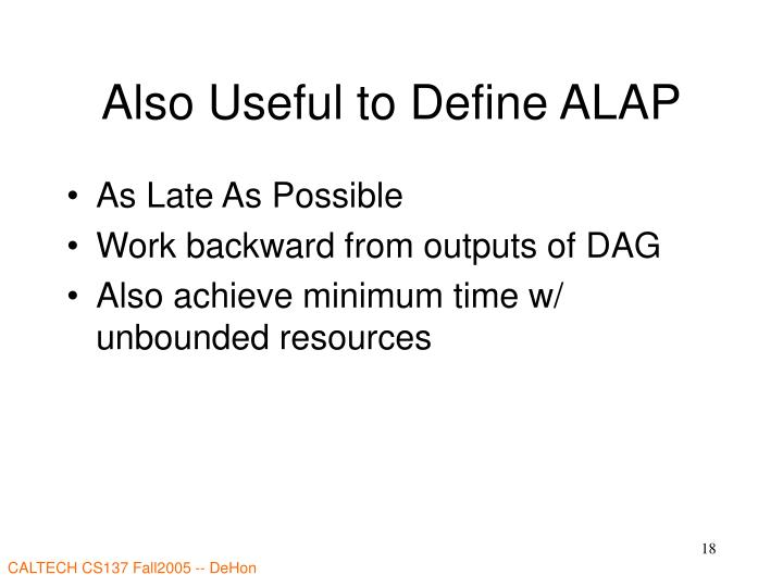 Also Useful to Define ALAP
