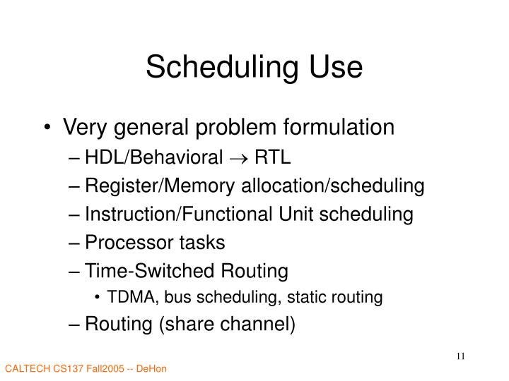 Scheduling Use