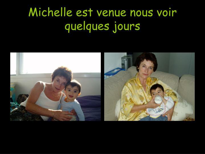 Michelle est venue nous voir quelques jours