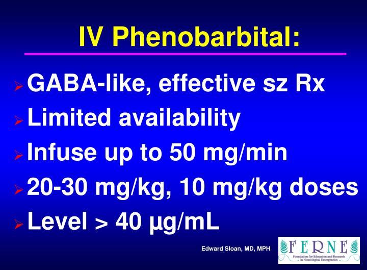 IV Phenobarbital: