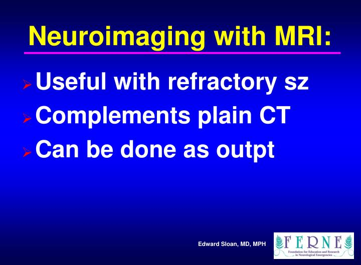 Neuroimaging with MRI: