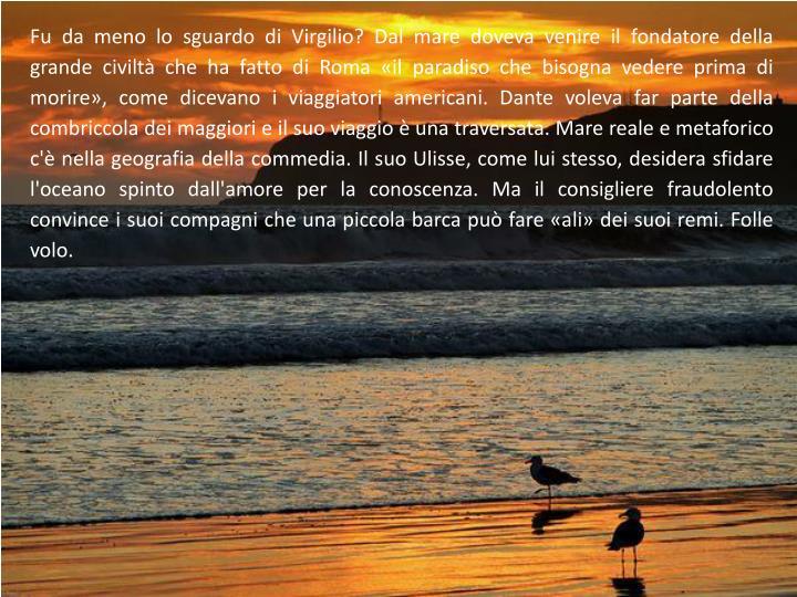 Fu da meno lo sguardo di Virgilio? Dal mare doveva venire il fondatore della grande civiltà che ha ...