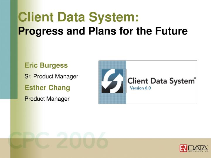 client data system progress and plans for the future n.