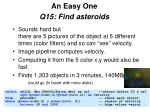 an easy one q15 find asteroids