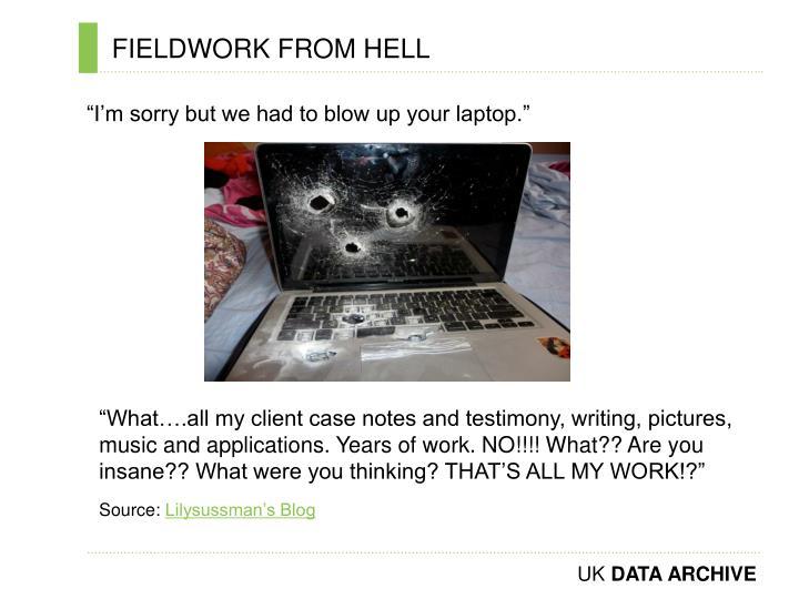 Fieldwork from hell
