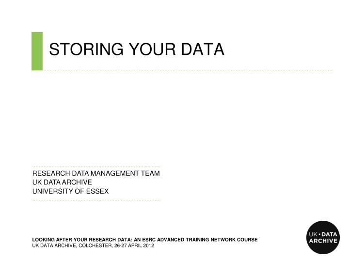 Storing your data