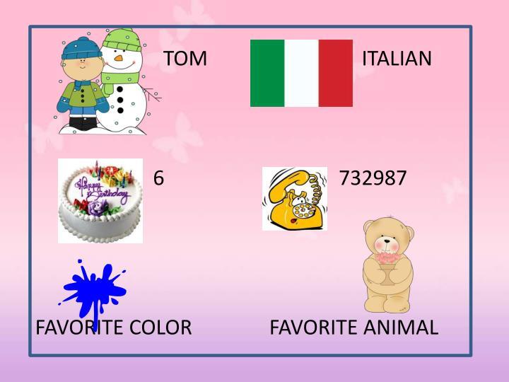 TOM                              ITALIAN
