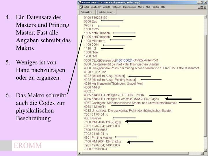 4.Ein Datensatz des Masters und Printing Master: Fast alle Angaben schreibt das Makro.