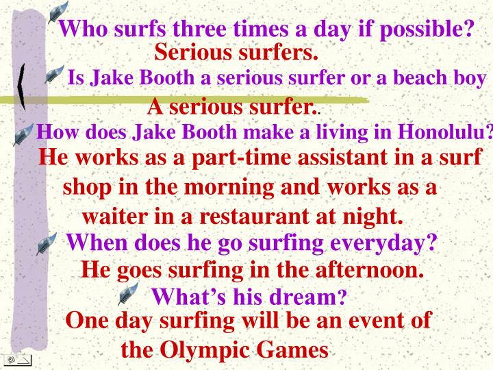 Who surfs three times a day if possible?