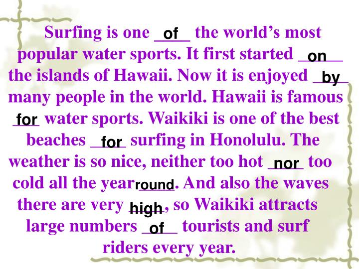 Surfing is one ____ the world's most