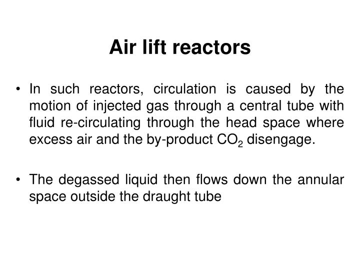 Air lift reactors