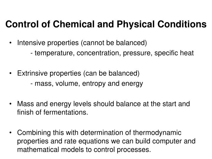 Control of Chemical and Physical Conditions