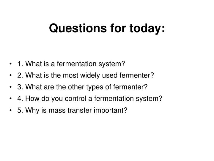 Questions for today
