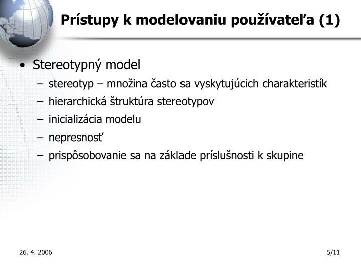 Prístupy k modelovaniu používateľa (1)
