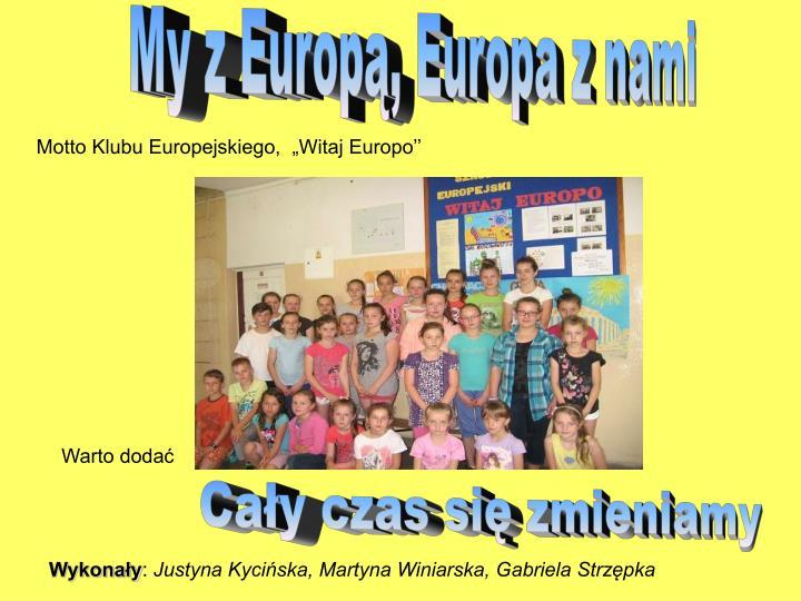My z Europą, Europa z nami