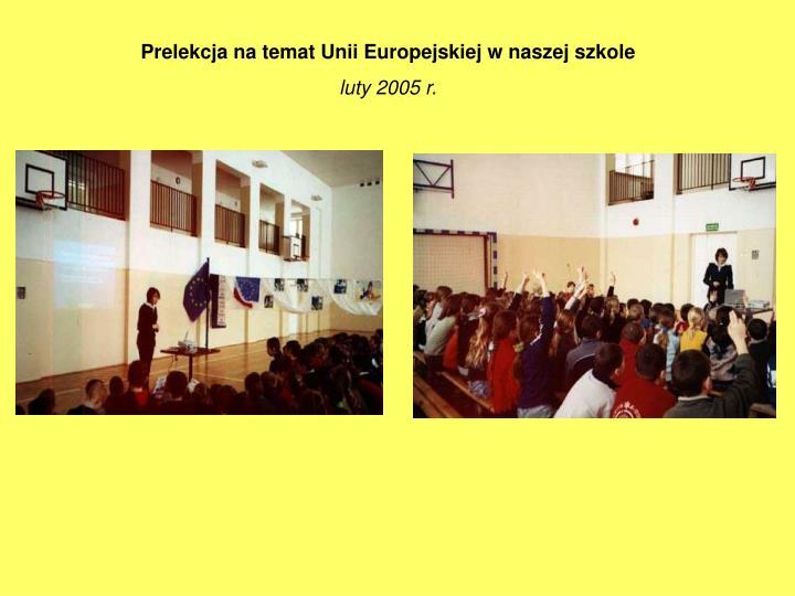 Prelekcja na temat Unii Europejskiej w naszej szkole
