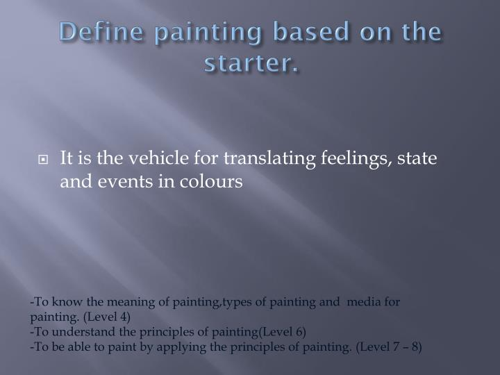 Define painting based on the starter.