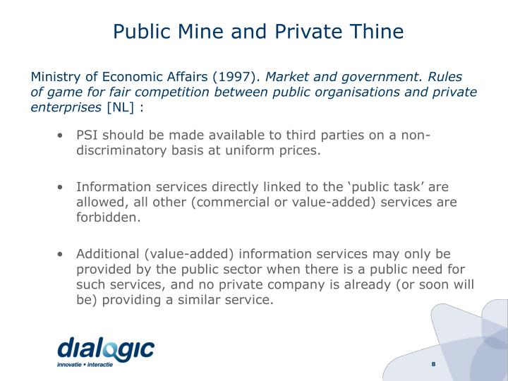 Public Mine and Private Thine