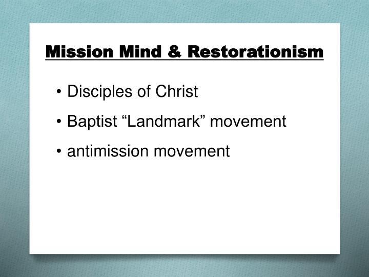 Mission Mind & Restorationism