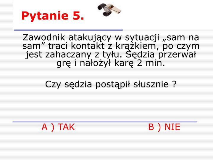 Pytanie 5.