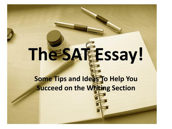 sat essay section tips Hello, i followed all your advice i ended up getting a 9 on the essay i got 600 on writing section not what i wanted at all i hoped for 700 or more.
