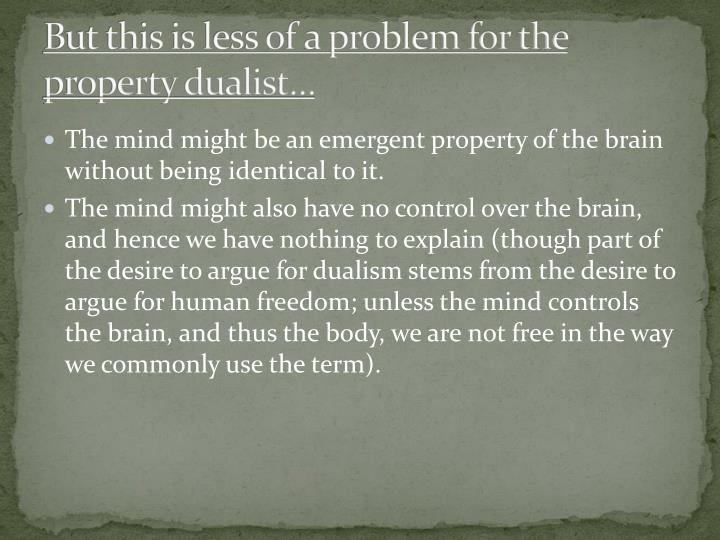 the arguments on the theory of mind body dualism Dualism vs materialism:  preferred theory he offers three arguments in its favor  with the traditional mind-body problem materialism successfully accounts .