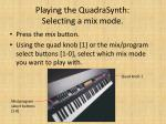 playing the quadrasynth selecting a mix mode