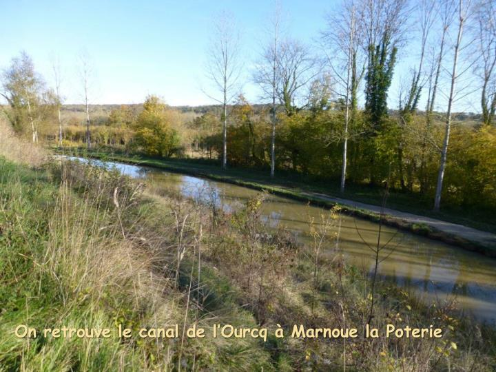 On retrouve le canal de l'Ourcq à Marnoue la Poterie